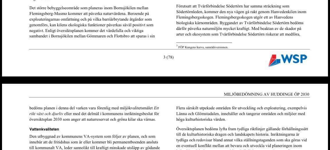 På sidorna 3-4 i Miljökonsekvensbeskrivningen framgår det tydligt att en ny väg inte är förenlig med miljömål och andra delmål i översiktsplanen för Huddinge kommun.